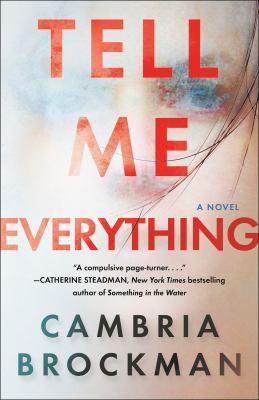 Tell me everything : a novel