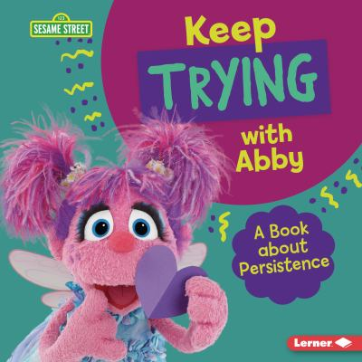 Keep trying with Abby : a book about persistence
