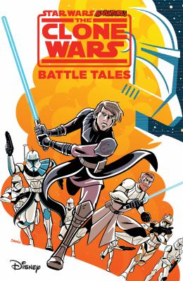 Star Wars adventures. The clone wars. Battle tales