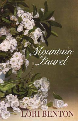 Mountain Laurel / Lori Benton.
