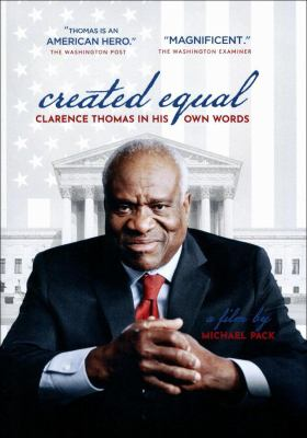 Created equal : Clarence Thomas in his own words