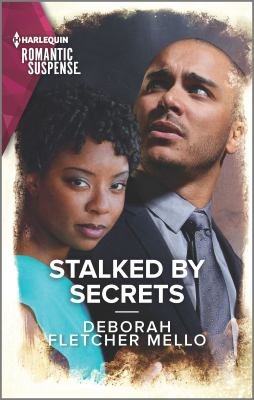 Stalked by secrets / Deborah Fletcher Mello.