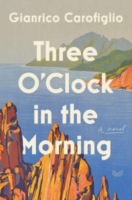 Three o'clock in the morning : a novel