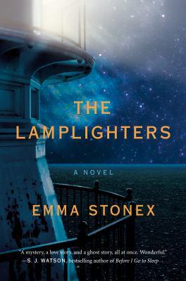 The lamplighters : a novel / Emma Stonex.
