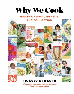 Why we cook : women on food, identity, and connection