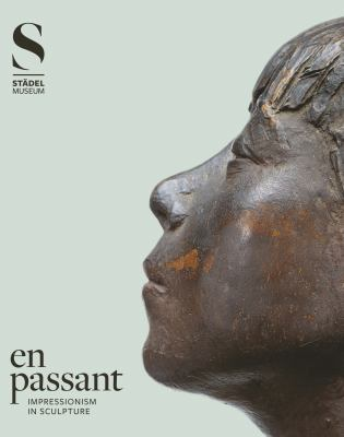 En passant : impressionism in Sculpture