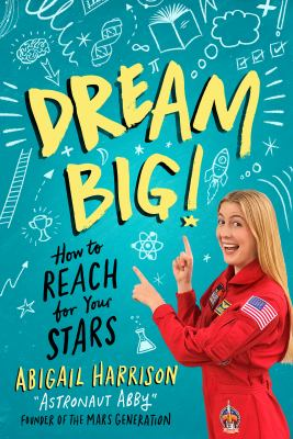Dream big! : how to reach for your stars!
