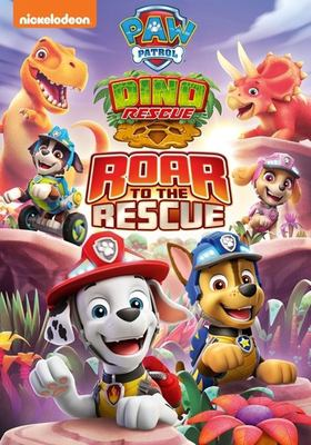 PAW Patrol : dino rescue. Roar to the rescue.