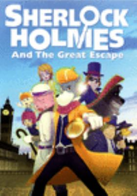 Sherlock Holmes and the great escape.