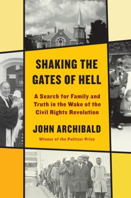 Shaking the gates of hell : a search for family and truth in the wake of the civil rights revolution