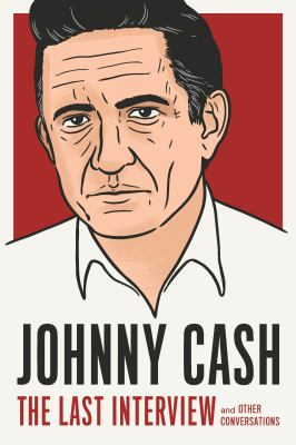 Johnny Cash : the last interview and other conversations