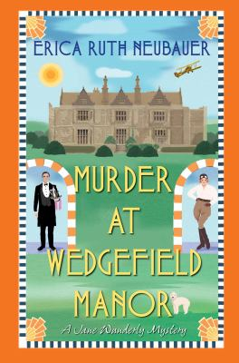 Murder at Wedgefield Manor / Erica Ruth Neubauer.