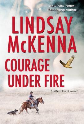 Courage under fire / Lindsay McKenna.