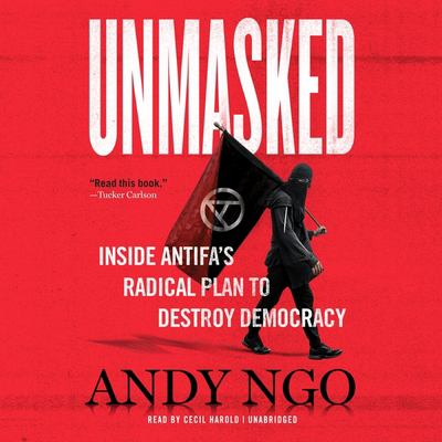 Unmasked : inside antifa's radical plan to destroy democracy