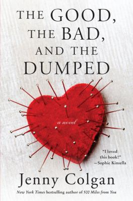 The good, the bad, and the dumped : a novel