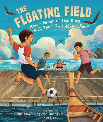 The floating field : how a group of Thai boys built their own soccer field