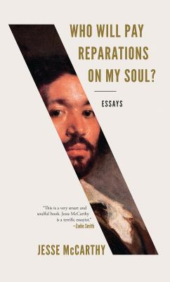 Who will pay reparations on my soul? : essays