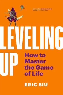 Leveling up : how to master the game of life