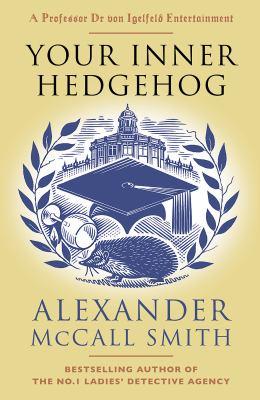 Your inner hedgehog : a Professor Dr. von Igelfeld entertainment novel