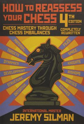How to reassess your chess : chess mastery through chess imbalances