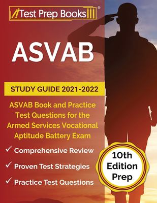 ASVAB study guide 2021-2022 : ASVAB book and practice test questions for the Armed Services Vocational Aptitude Battery exam