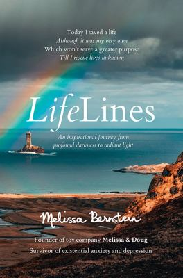 LifeLines : an inspirational journey from profound darkness to radiant light