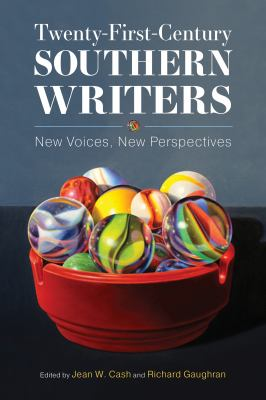 Twenty-first-century southern writers : new voices, new perspectives