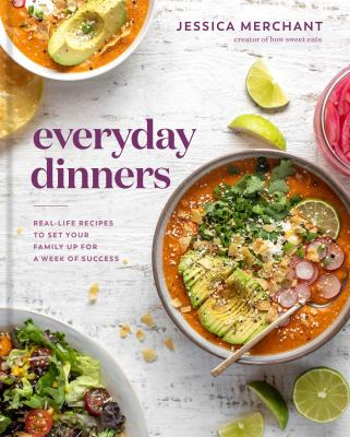 Everyday dinners : real-life recipes to set your family up for a week of success