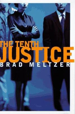 The tenth justice / Brad Meltzer.