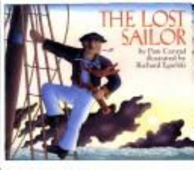 The lost sailor / by Pam Conrad ; illustrated by Richard Egielski.