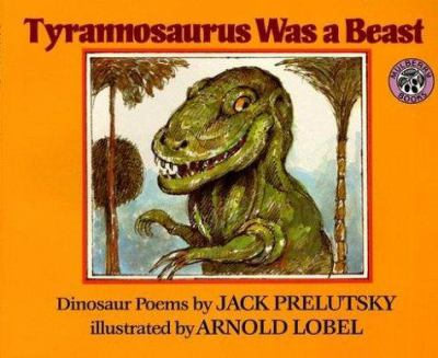 Tyrannosaurus was a beast : dinosaur poems