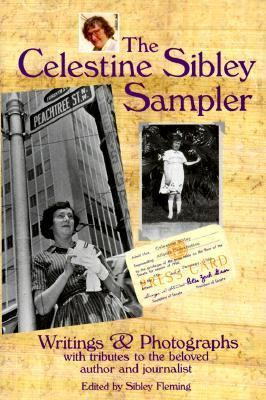 The Celestine Sibley sampler : writings & photographs with tributes to the beloved author and journalist