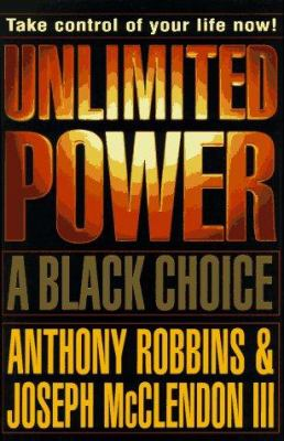 Unlimited power : a Black choice / Anthony Robbins and Joseph McClendon III.