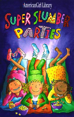 Super slumber parties / by Brooks Whitney ; illustrated by Nadine Bernard Westcott.