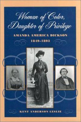 Woman of color, daughter of privilege : Amanda America Dickson, 1849-1893