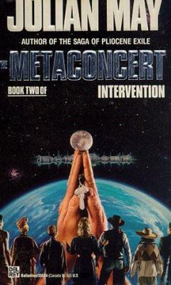 The Metaconcert : Book Two of Intervention: a root tale to the Galactic Milieu and a vinculum between it and the Saga of Pilocene exile