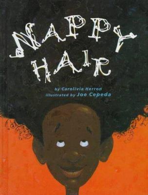 Nappy hair / by Carolivia Herron ; illustrated by Joe Cepeda.