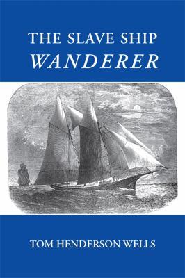 The slave ship Wanderer.
