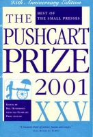 The Pushcart prize 2001 XXV : best of the small presses  Cover Image