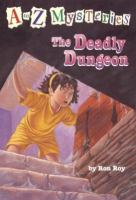 The deadly dungeon Book cover