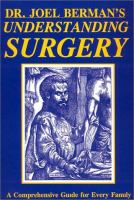 Understanding surgery : a comprehensive guide for every family  Cover Image