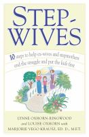Stepwives : 10 steps to help ex-wives and stepmothers end the struggle and put the kids first  Cover Image