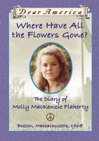 Where have all the flowers gone? : the diary of Molly Mackenzie Flaherty  Cover Image