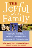 The joyful family : meaningful activities and heartfelt celebrations for connecting with the ones you love  Cover Image