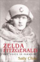 Zelda Fitzgerald : her voice in paradise  Cover Image