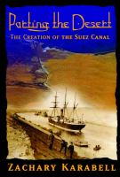 Parting the desert : the creation of the Suez Canal Book cover