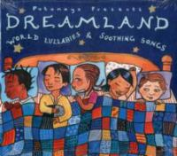 Dreamland : world lullabies & soothing songs. Cover Image