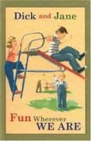 Dick and Jane : fun wherever we are Book cover