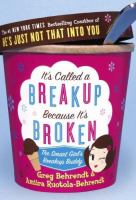 It's called a breakup because it's broken : the smart girl's breakup buddy Book cover