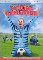 Kicking & screaming  Cover Image